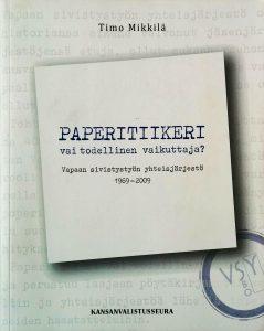 Paperitiikeri vai todellinen vaikuttaja - Vapaan sivistystyön yhteisjärjestö - Timo Mikkilä